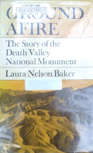 Ground Afire: The Story of the Death Valley National Monument